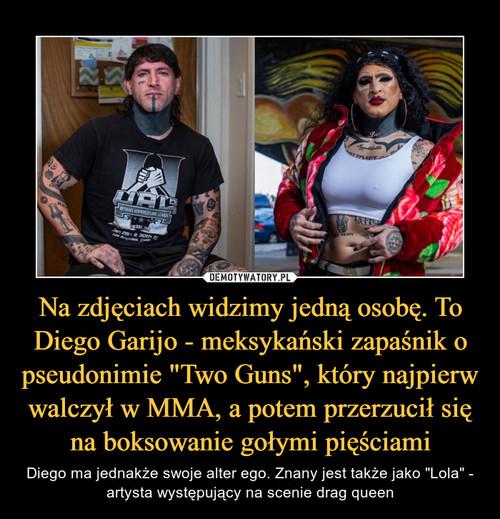 """Na zdjęciach widzimy jedną osobę. To Diego Garijo - meksykański zapaśnik o pseudonimie """"Two Guns"""", który najpierw walczył w MMA, a potem przerzucił się na boksowanie gołymi pięściami"""