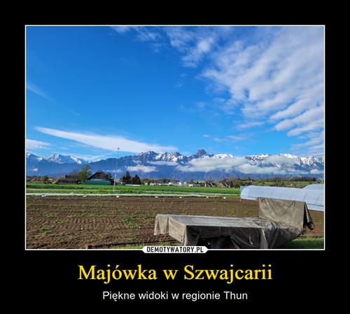 Majówka w Szwajcarii