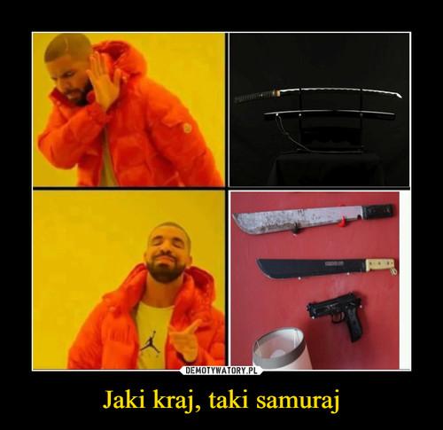 Jaki kraj, taki samuraj