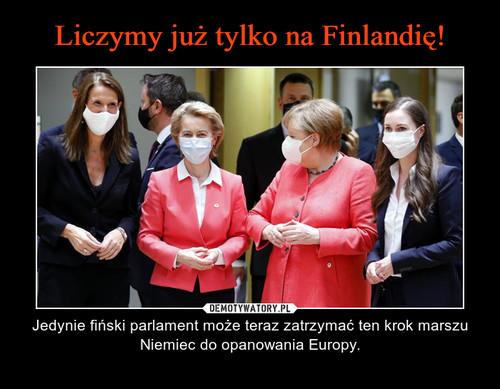 Liczymy już tylko na Finlandię!