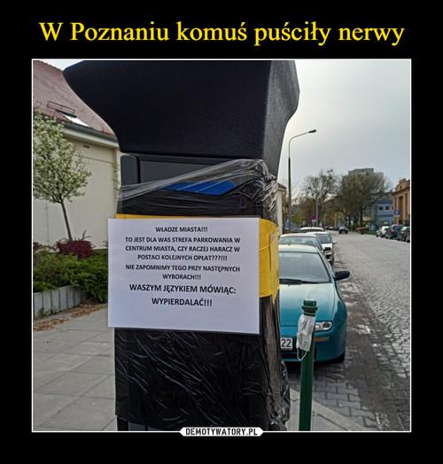 W Poznaniu komuś puściły nerwy
