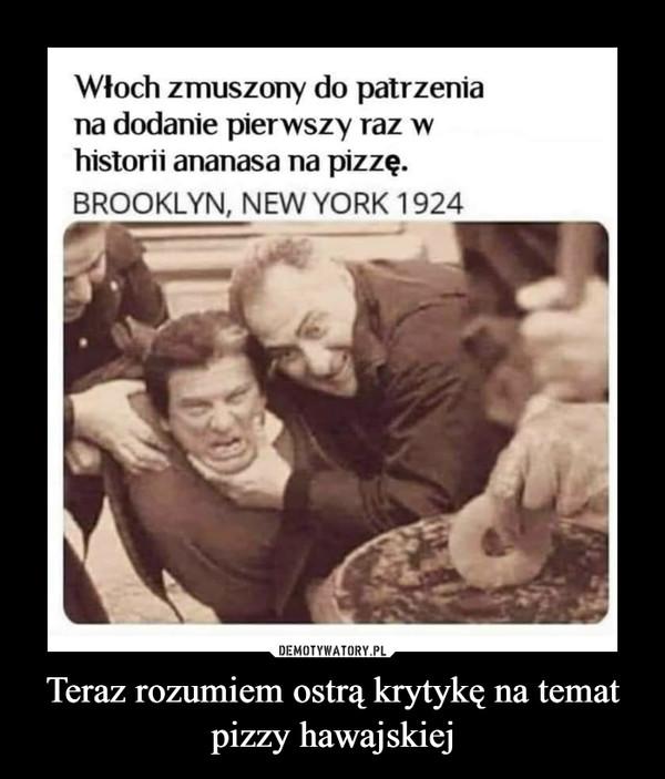 Teraz rozumiem ostrą krytykę na temat pizzy hawajskiej –  Włoch zmuszony do patrzenia na dodanie pierwszy raz w historii ananasa na pizzę. BROOKLYN, NEW YORK 1924