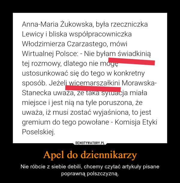 Apel do dziennikarzy – Nie róbcie z siebie debili, chcemy czytać artykuły pisane poprawną polszczyzną.