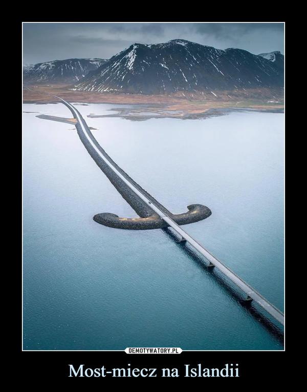 Most-miecz na Islandii –