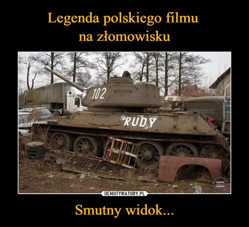 Legenda polskiego filmu  na złomowisku Smutny widok...