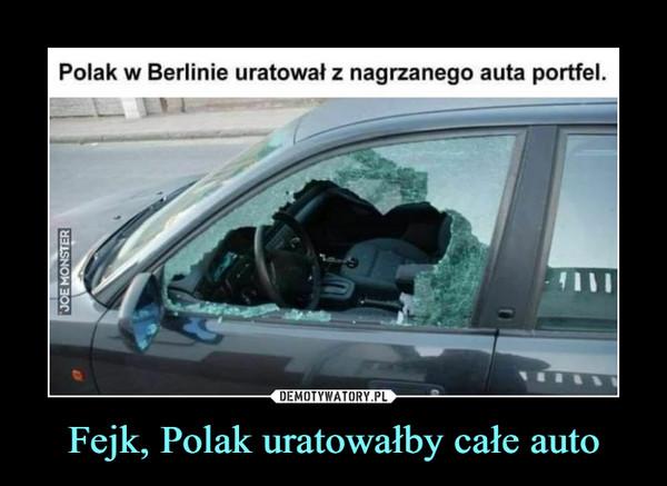 Fejk, Polak uratowałby całe auto –  Polak w Berlinie uratował z nagrzanego auta portfel.