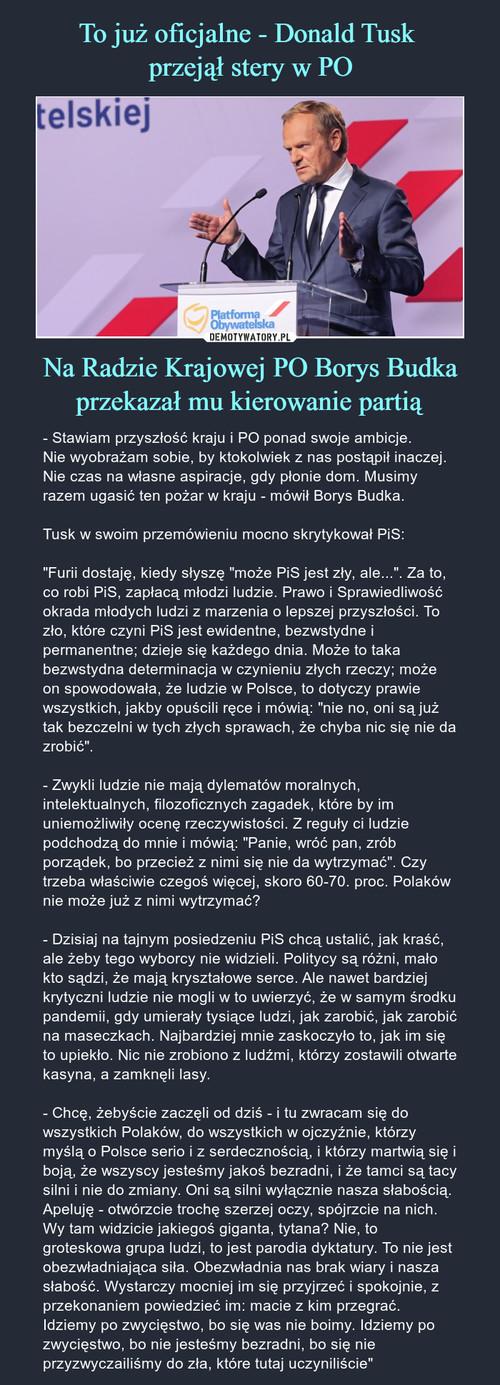 To już oficjalne - Donald Tusk  przejął stery w PO Na Radzie Krajowej PO Borys Budka przekazał mu kierowanie partią