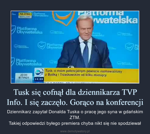 Tusk się cofnął dla dziennikarza TVP Info. I się zaczęło. Gorąco na konferencji – Dziennikarz zapytał Donalda Tuska o pracę jego syna w gdańskim ZTM.Takiej odpowiedzi byłego premiera chyba nikt się nie spodziewał