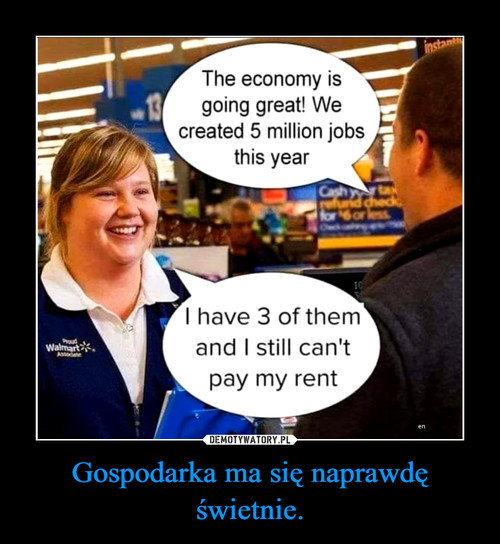 Gospodarka ma się naprawdę świetnie.