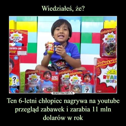Wiedziałeś, że? Ten 6-letni chłopiec nagrywa na youtube przegląd zabawek i zarabia 11 mln dolarów w rok