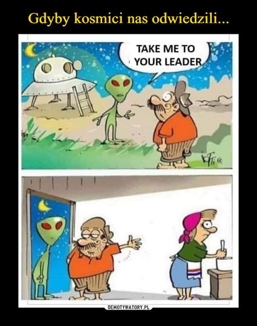 Gdyby kosmici nas odwiedzili...
