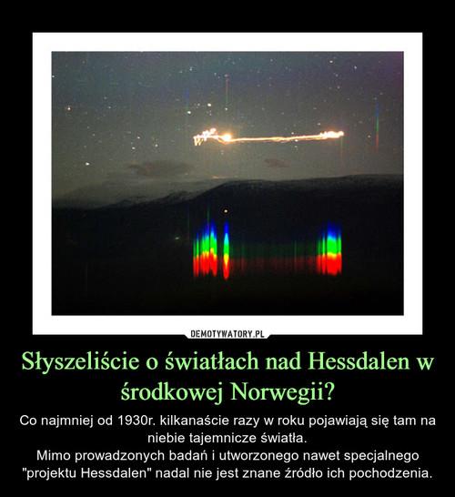 Słyszeliście o światłach nad Hessdalen w środkowej Norwegii?