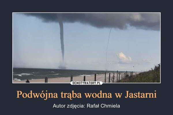 Podwójna trąba wodna w Jastarni – Autor zdjęcia: Rafał Chmiela