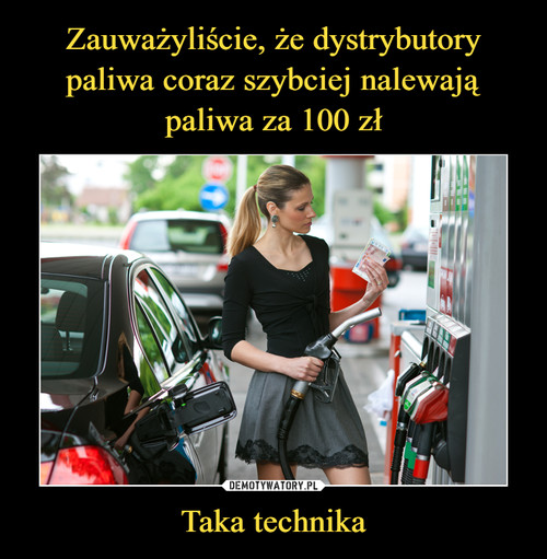 Zauważyliście, że dystrybutory paliwa coraz szybciej nalewają paliwa za 100 zł Taka technika
