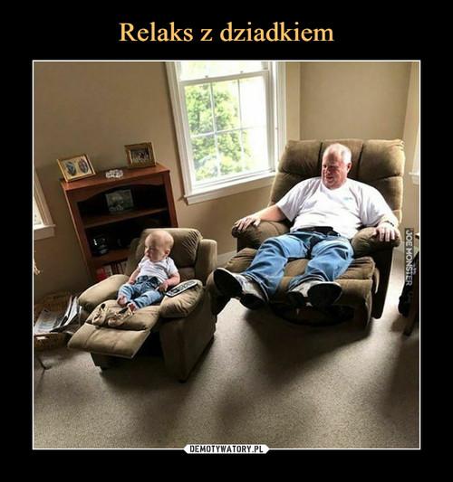 Relaks z dziadkiem