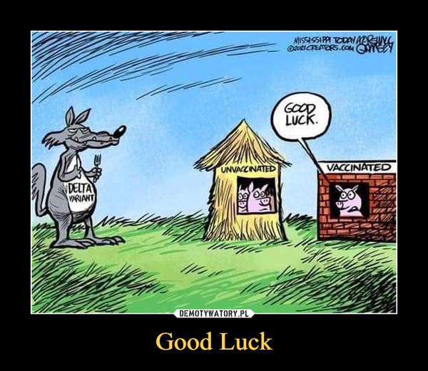 Good Luck –