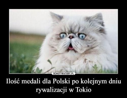 Ilość medali dla Polski po kolejnym dniu rywalizacji w Tokio
