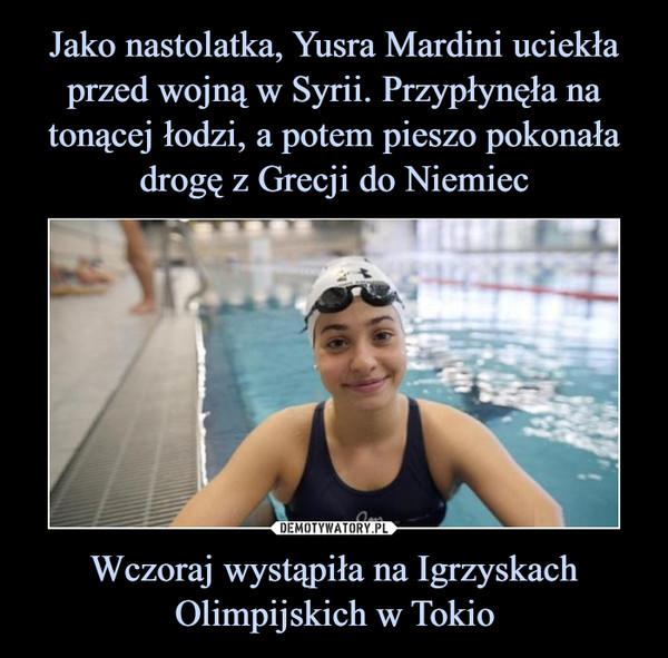 Wczoraj wystąpiła na Igrzyskach Olimpijskich w Tokio –