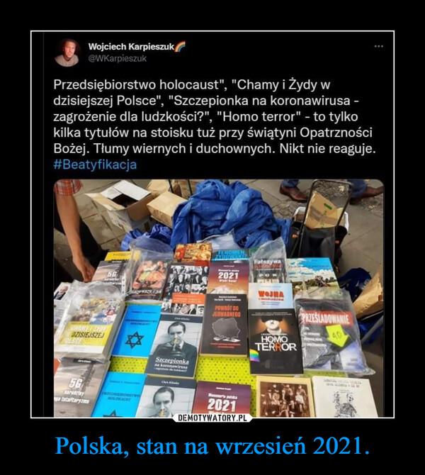 Polska, stan na wrzesień 2021. –