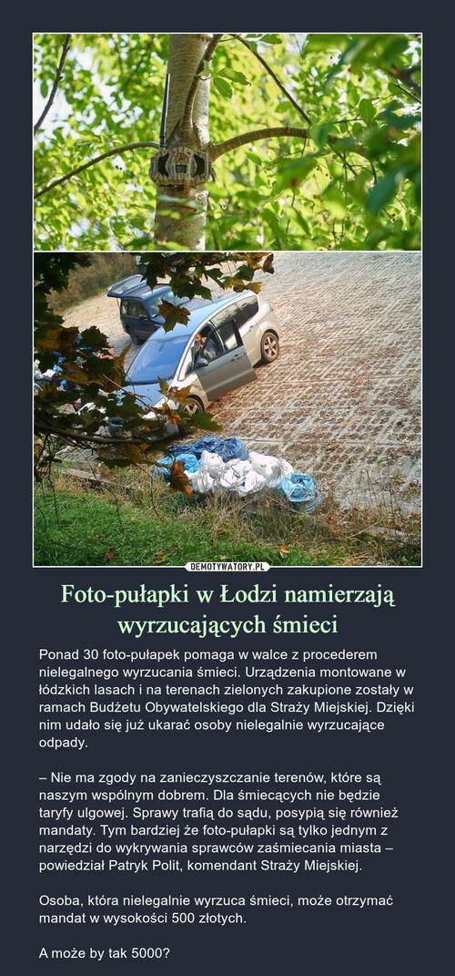 Foto-pułapki w Łodzi namierzają wyrzucających śmieci