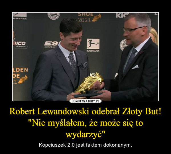 """Robert Lewandowski odebrał Złoty But! """"Nie myślałem, że może się to wydarzyć"""" – Kopciuszek 2.0 jest faktem dokonanym."""