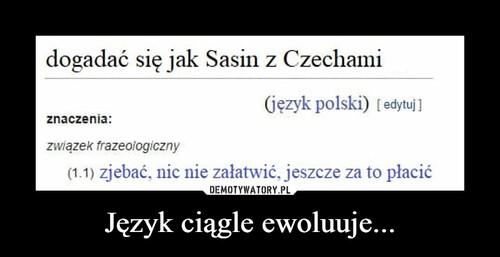 Język ciągle ewoluuje...