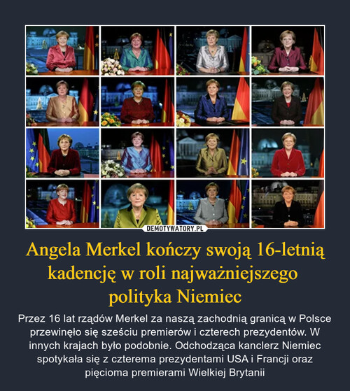 Angela Merkel kończy swoją 16-letnią kadencję w roli najważniejszego  polityka Niemiec