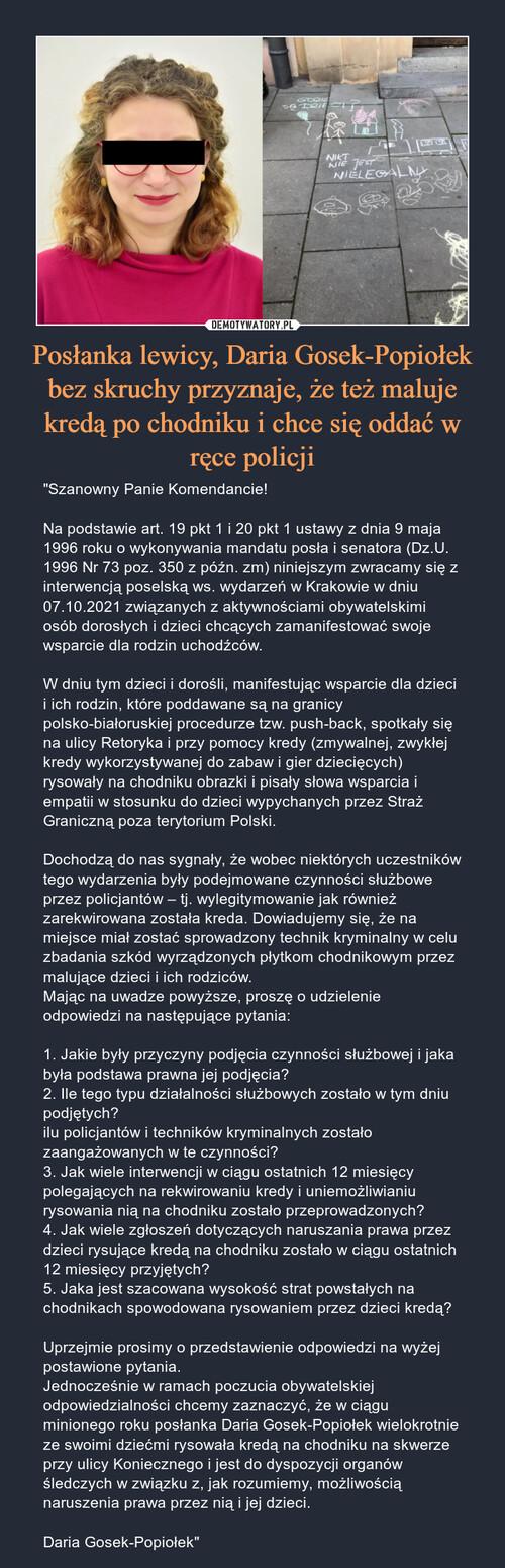 Posłanka lewicy, Daria Gosek-Popiołek bez skruchy przyznaje, że też maluje kredą po chodniku i chce się oddać w ręce policji