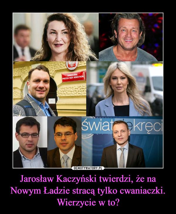 Jarosław Kaczyński twierdzi, że na Nowym Ładzie stracą tylko cwaniaczki. Wierzycie w to? –